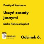 Odcinek 6 Praktyki Kanbanu