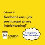Odcinek 11. Kanban Lens
