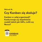 Czy Kanban się skaluje? Czy stanowi alternatywę do SAFe, LeSS, czy Nexus?