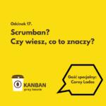 Odcinek 17. Scrumban