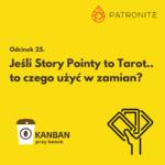Jeśli Story Pointy to Tarot, to czego użyć w zamian?