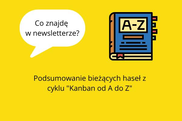 """Podsumowanie bieżących haseł z cyklu """"Kanban od A do Z""""."""