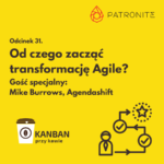 Od czego zacząć transformację Agile?
